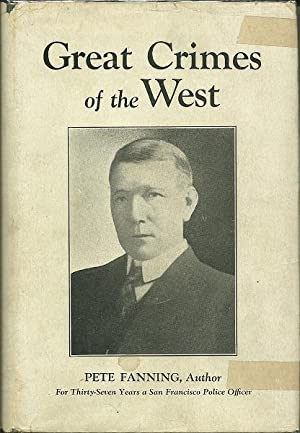 Great Crimes of the West: Pete Fanning