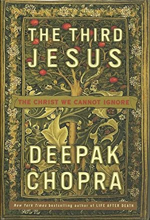 The Third Jesus: Deepak Chopra