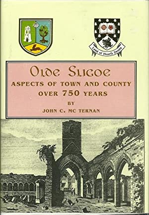 Olde Sligoe: Aspects of Town and County: McTernan, John C.
