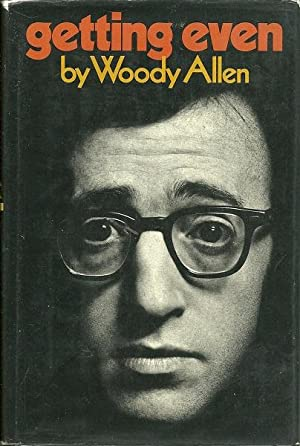 Getting Even: Woody Allen