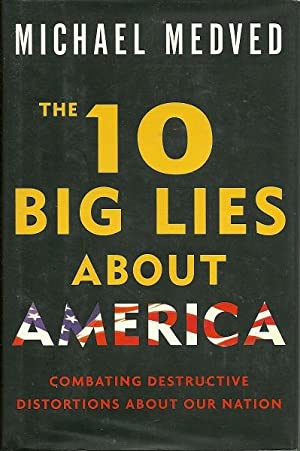 The Ten Big Lies About America: Michael Medved