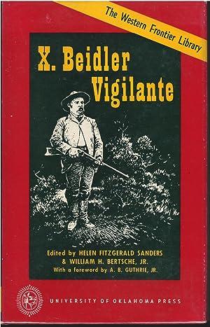 X. Beidler Vigilante: Ed. Helen Sanders and William Bertsche