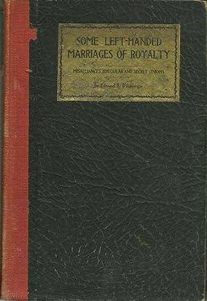 Some Left-Handed Marriages of Royalty: Edmund D'Auvergne