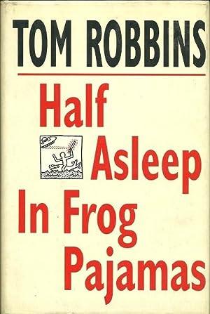 Half Asleep in Frog Pajamas: Robbins, Tom