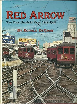 Red Arrow: The First Hundred Years, 1848-1948: DeGraw, Ronald