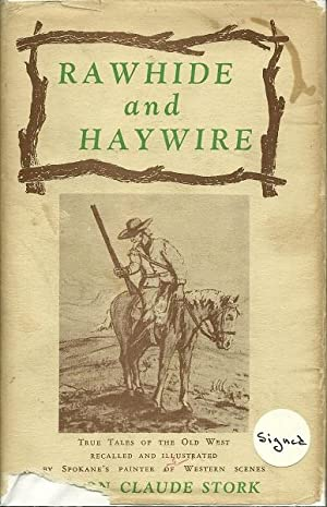 Rawhide and Haywire: Byron Claude Stork