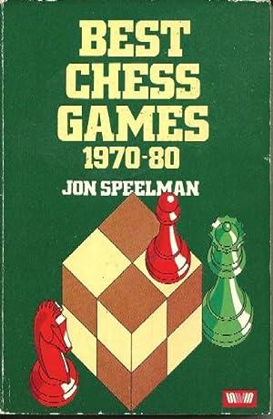 Best Chess Games, 1970-80: Speelman, Jon