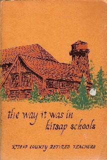 The Way it Was in Kitsap Schools: Kitsap County Retired Teachers