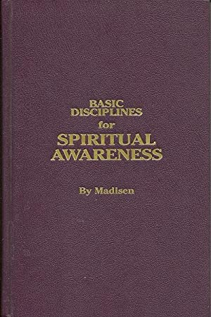 Basic Disciplines for Spiritual Awareness: Madisen