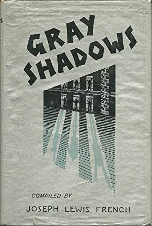 Gray Shadows: Compiled By Joseph Lewis French
