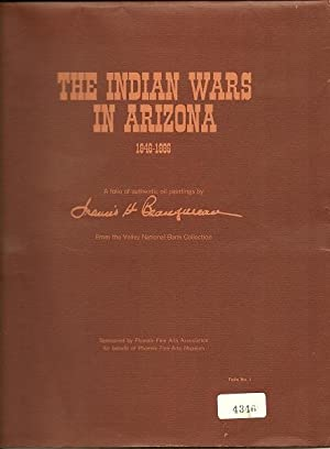 The Indian Wars in Arizona 1846-1886: Francis Beaugureau