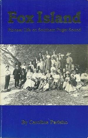 Fox Island - Pioneer Life on Southern Puget Sound: Caroline Perisho