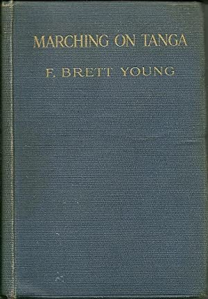 Marching on Tanga (with Gen. Smuts in East Africa): F. Brett Young
