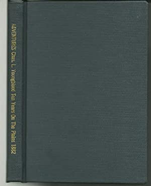 Adventurs of Chas, L. Youngblood Ten Years on the Plains: Chas. L. Youngblood