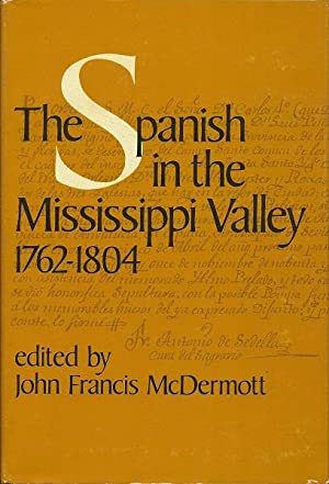 The Spanish in the Mississippi Valley, 1762-1804.: Urbana, University of Illinois