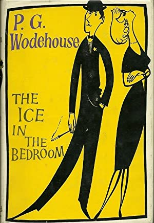 The Ice in the Bedroom: P.G. Wodehouse