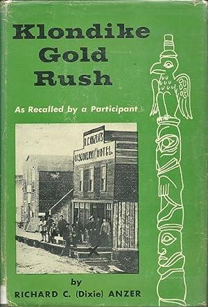 Klondike Gold Rush: RIchard C. Anzer