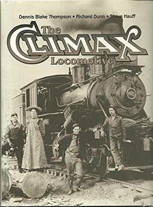 The Climax Locomotive: Thompson, Dennis;Dunn, Richard;Hauff,