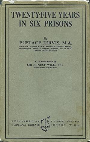 Twenty-five Years In Six Prisons: Eustace Jervis