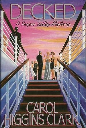 Decked: Clark, Carol Higgins