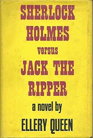 Sherlock Holmes Versus Jack the Ripper: Ellery Queen