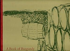 A Book of Burgundy - images et Propos Sur Le Vin De Bourgogne: Pierre Poupon