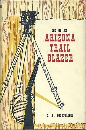 Log of an Arizona Trail Blazer: J.A. Rockfellow