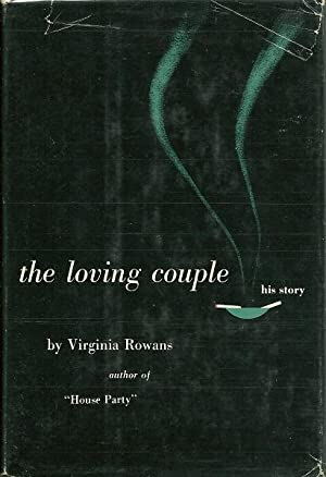 The Loving Couple His/Her Story: Rowans, Virginia