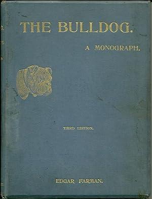 The Bulldog A Monograph: Edgar Farman