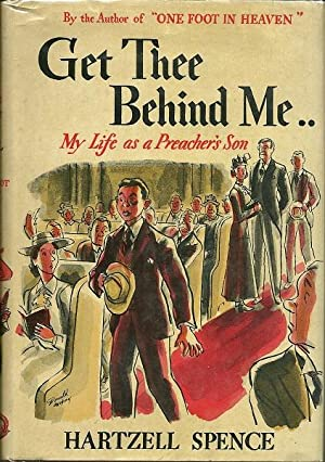 Get Thee Behind Me : My Life as a Preacher's Son: Hartzell Spence