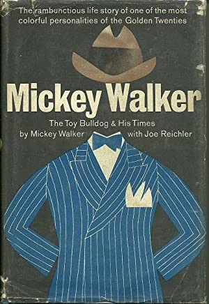 Mickey Walker: The Toy Bulldog and His Times: Mickey Walker and Joe Reichler