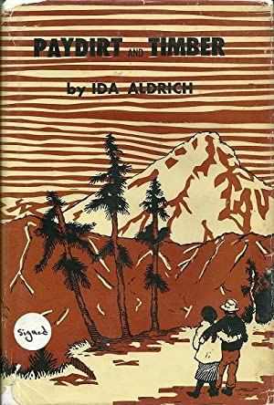 Paydirt and Timber: Ida Aldrich