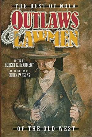 The Best of Nola: Outlaws and Badmen of the Old West Volume 5: Ed. Robert DeArment
