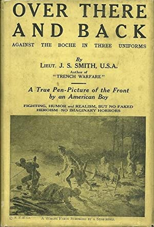 Over There and Back in Three Uniforms: Lieut. J.S. Smith