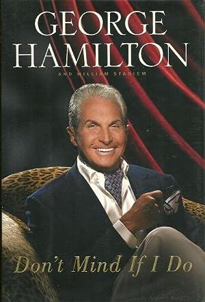 Don't Mind If I Do: Hamilton, George IV;Stadiem, William