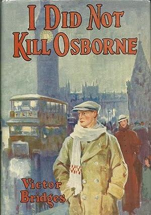 I Did Not Kill Osborne: Victor Bridges