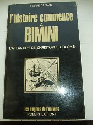L'histoire commence à Bimini. L'Atlantide de Christophe: CARNAC (Pierre)