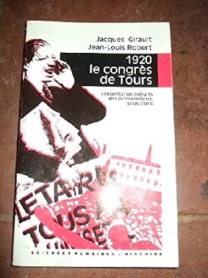1920. Le congrès de Tours. Présentation, extraits des interventions, ré...