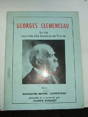 Georges Clémenceau. Sa vie racomptée à la: CLEMENCEAU (Madeleine-Michel)