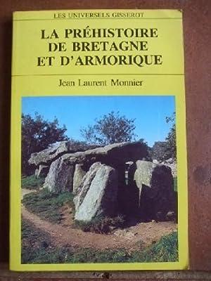 Le préhistoire de Bretagne et d'Armorique.: MONNIER (Jean Laurent)