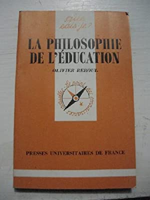 La Philosophie de l'Education. N°2441: REBOUL (Olivier)