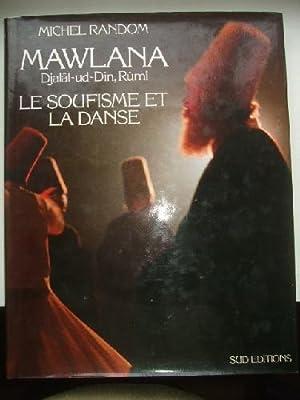 Mawlana Djalâl-ud-Dîn , Rûmi , le soufisme et la danse.: RANDOM (Michel)