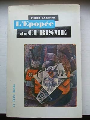 L'Epopée du Cubisme.: CABANNE (Pierre)