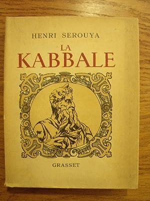 La Kabbale. Ses origines, sa psychologie mystique,: SEROUYA (Henri)