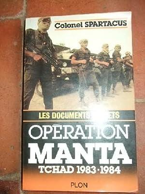 Opération Manta. Tchad 1983-1984. Les documents secrets.: SPARTACUS (Colonel)