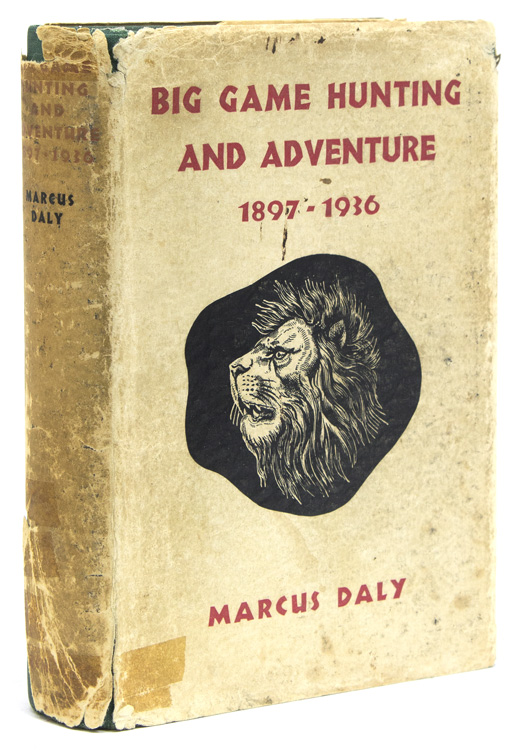 Big Game Hunting and Adventure 1897 - 1936 Daly, Marcus