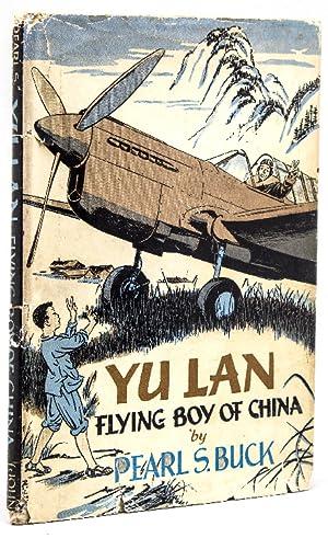 Yu Lan: Flying Boy of China: Buck, Pearl S.