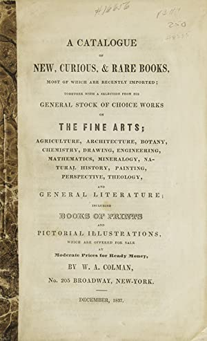 A Catalogue of New, Curious & Rare Books, most of which are recently imported. offered for sale a...