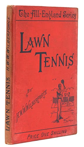 Lawn Tennis.With a Chapter for Ladies by: Wilberforce, H.W.W.