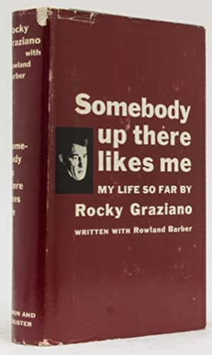 Somebody up there likes me. My Life: Graziano, Rocky with